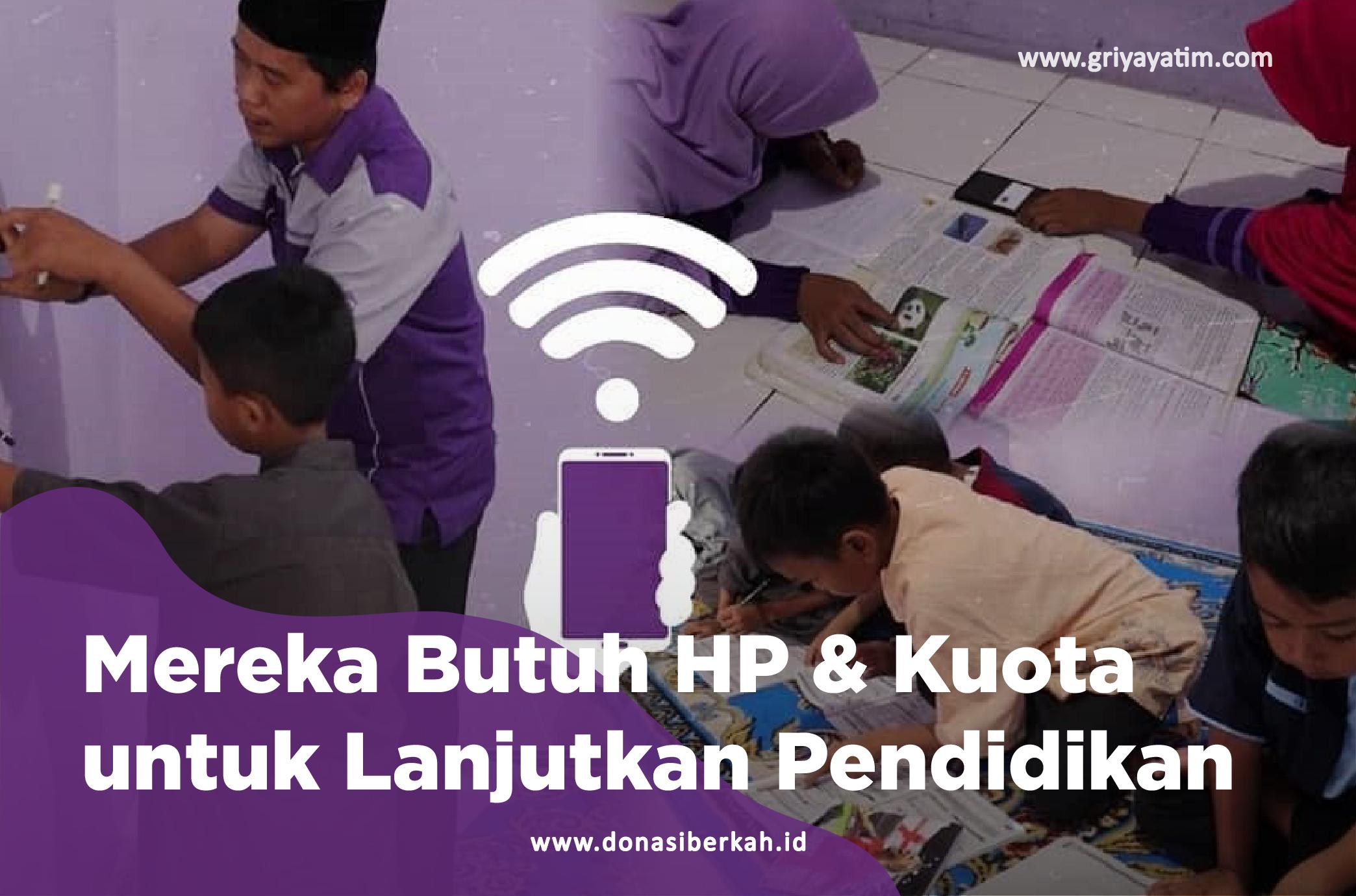 Mereka Butuh HP & Kuota untuk Lanjutkan Pendidikan