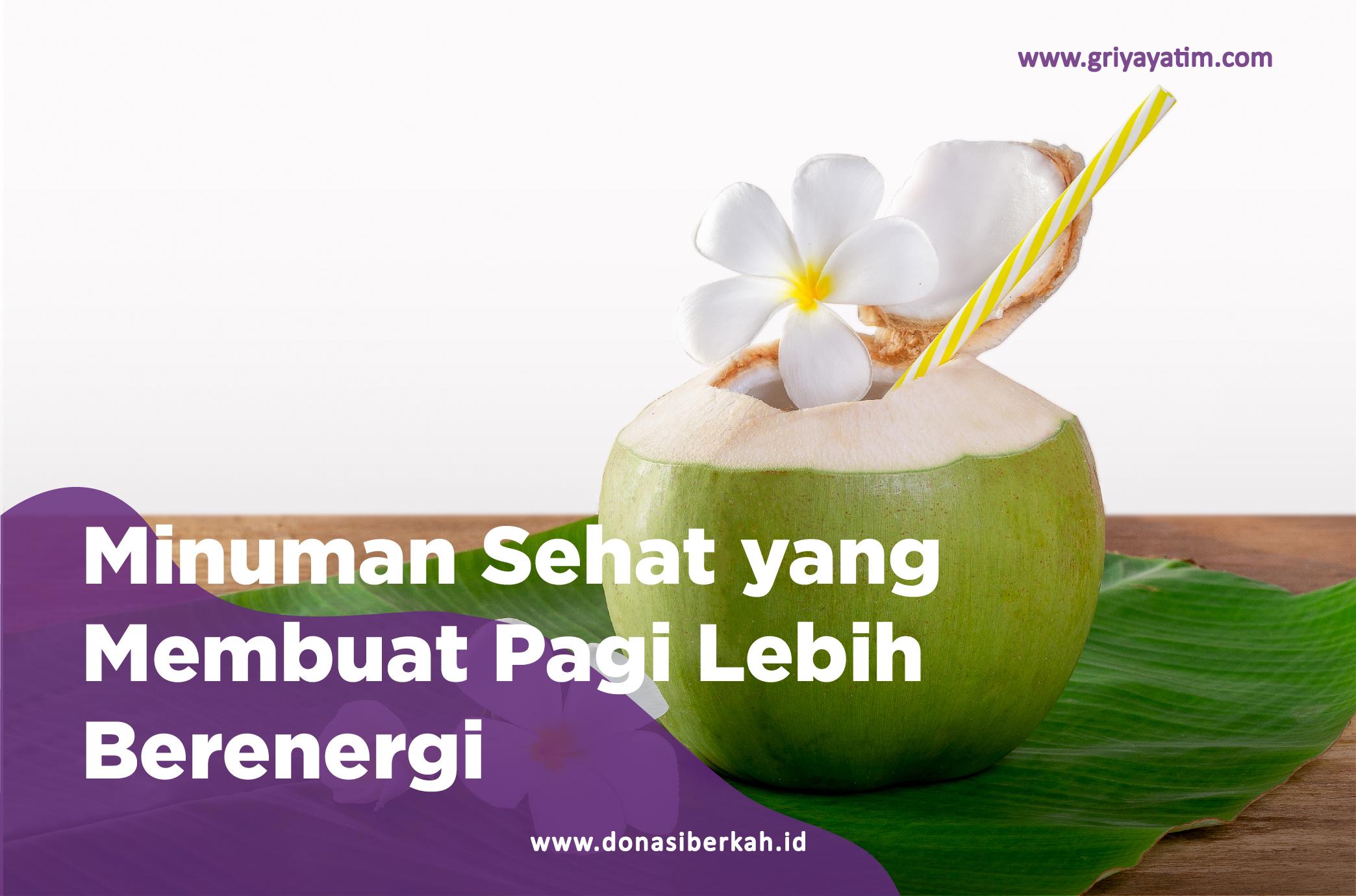 Minuman Sehat yang Membuat Pagi Lebih Berenergi