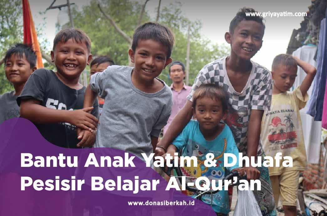 Bantu Anak Yatim & Dhuafa Pesisir Belajar Al-Qur'an