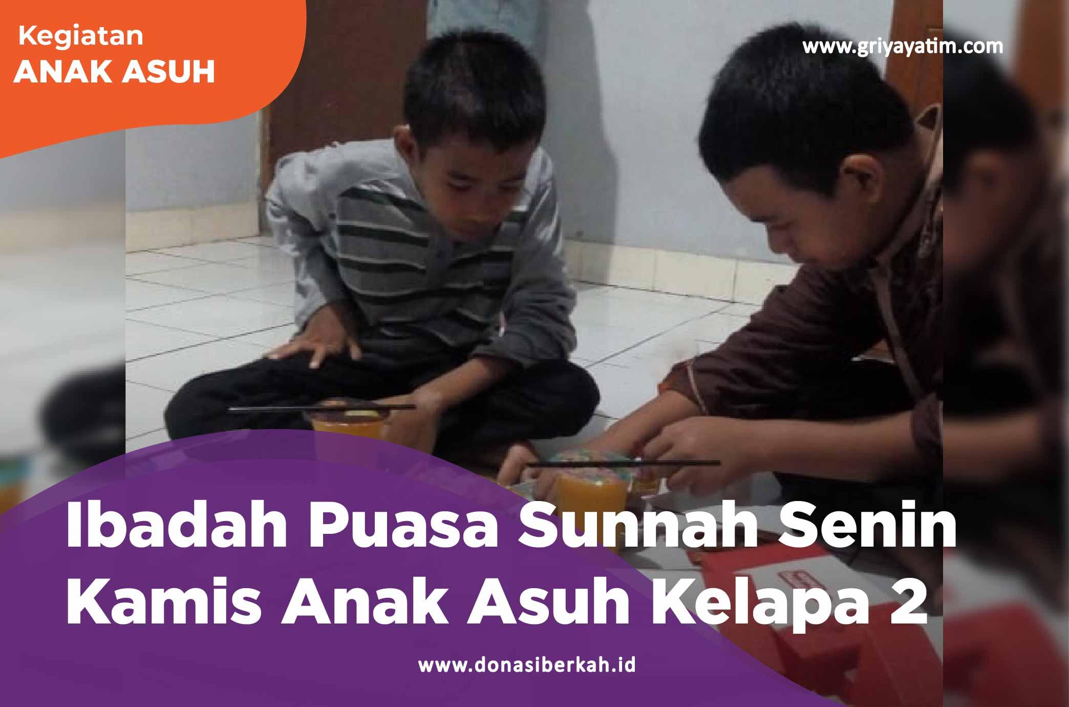 Ibadah Puasa Sunnah Senin Kamis Anak Asuh Kelapa 2