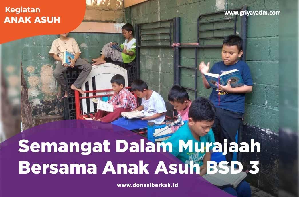 Semangat Dalam Murajaah Bersama Anak Asuh BSD 3