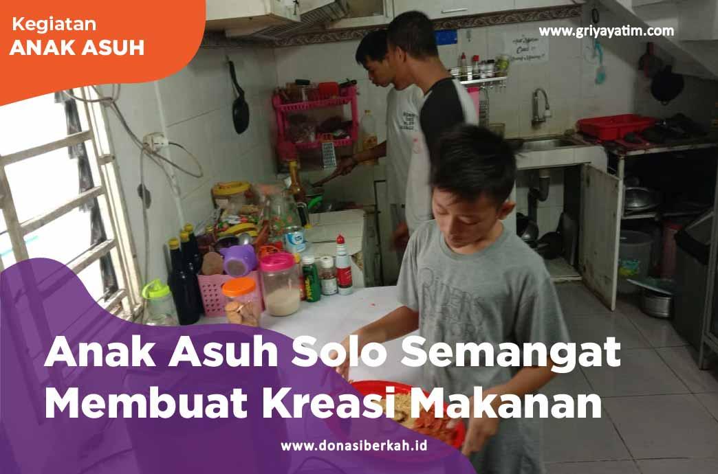 Anak Asuh Solo semangat Membuat Kreasi Makanan