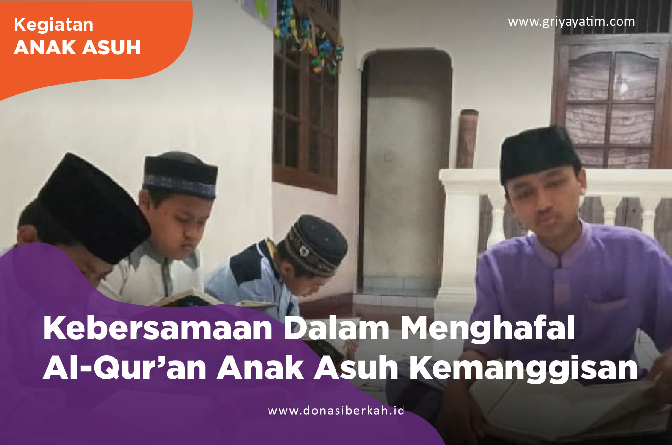 Kebersamaan Dalam Menghafal Al-Qur'an Anak Asuh Kemanggisan