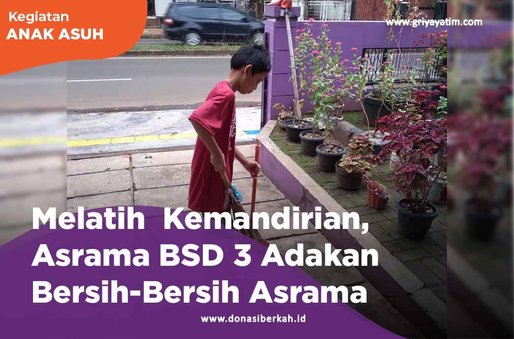 Melatih Kemandirian, Asrama BSD 3 Adakan Bersih-Bersih Asrama