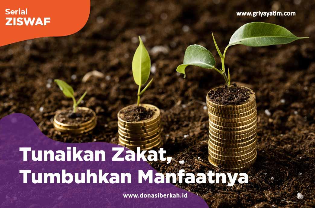 Tunaikan Zakat, Tumbuhkan Manfaatnya
