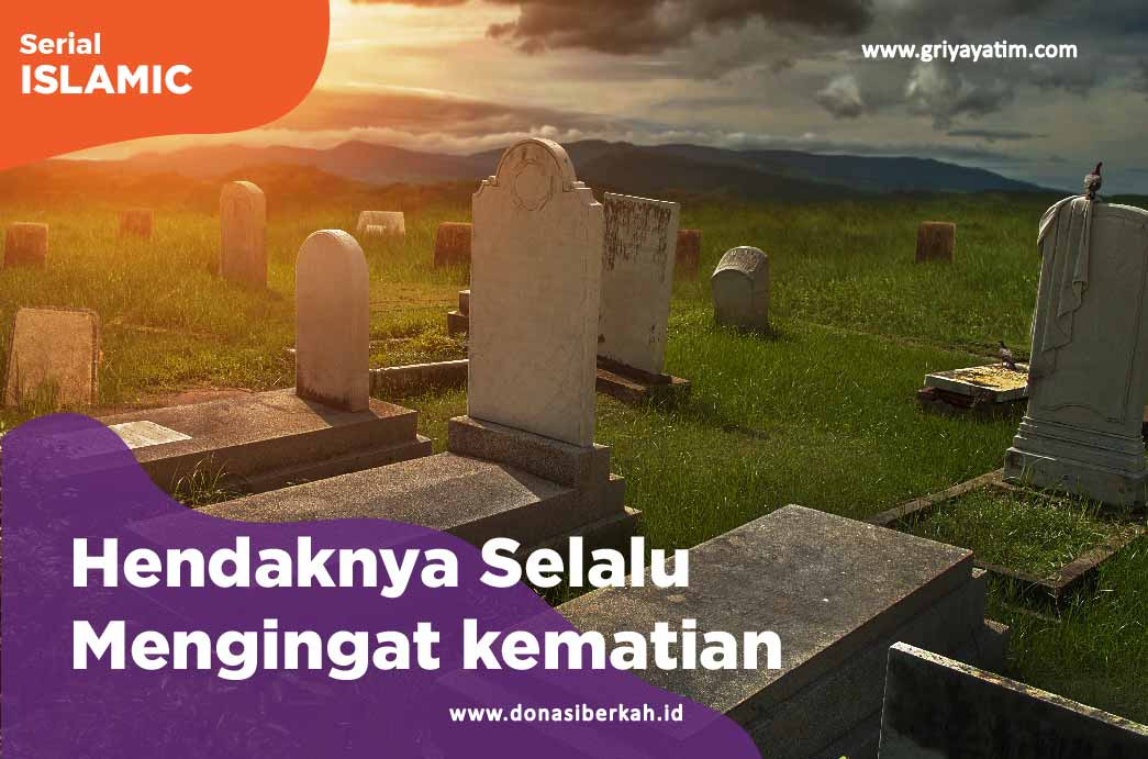 Hendaknya Selalu Mengingat Kematian