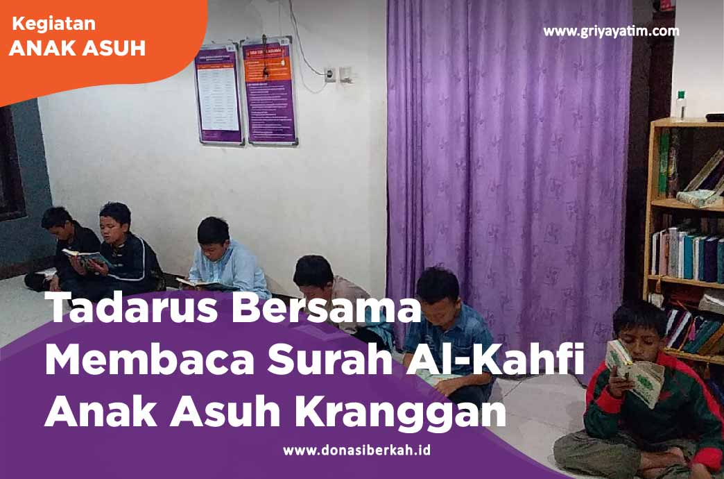 Tadarus Bersama Membaca Surah Al-Kahfi Anak Asuh Kranggan
