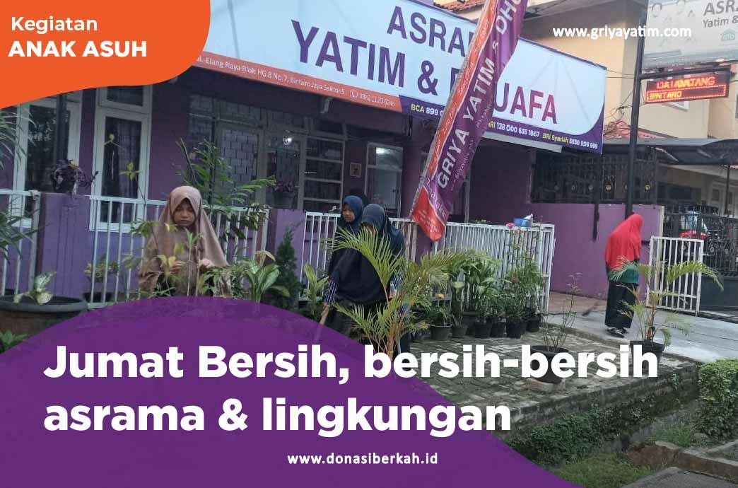 Jum'at Waktunya Bersih-Bersih Asrama & Lingkungan