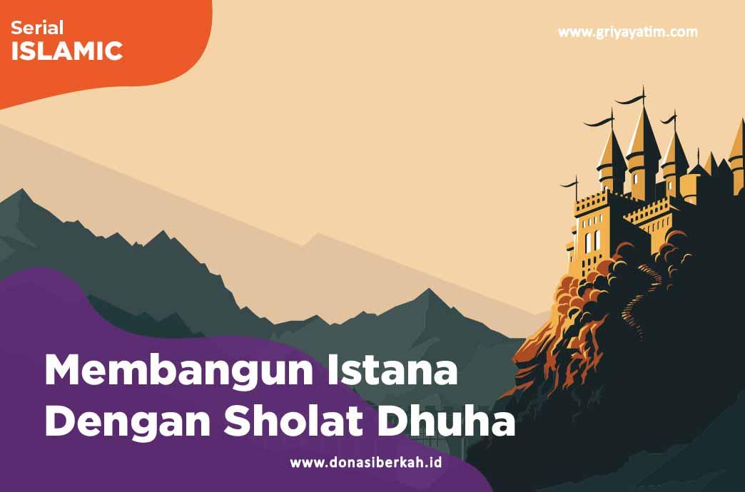 Membangun Istana Dengan Sholat Dhuha