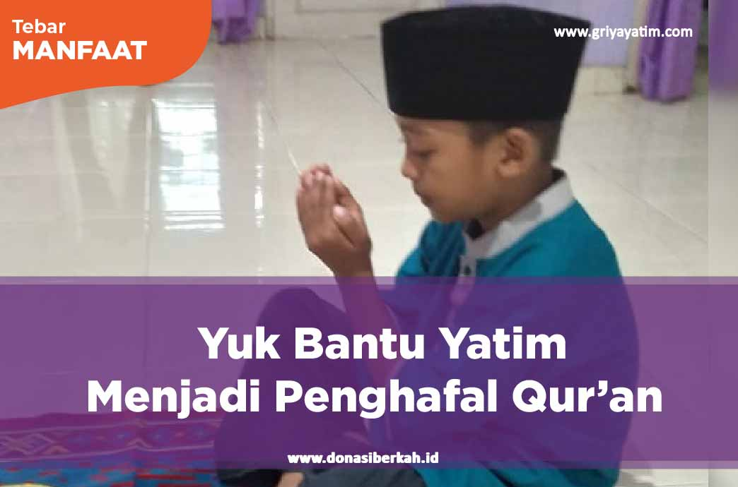 Yuk Bantu Yatim Menjadi Penghafal Qur'an