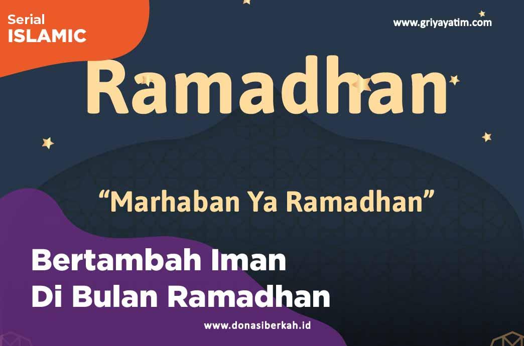 Bertambah Iman Di Bulan Ramadhan