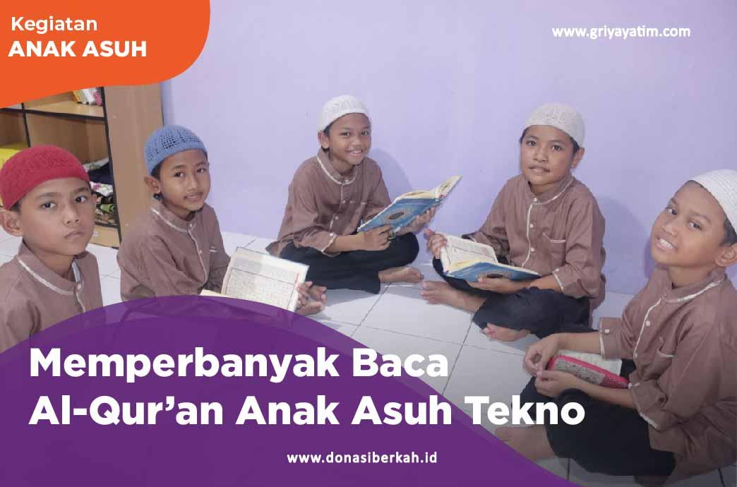 Memperbanyak Baca Al-Qur'an Anak Asuh Tekno