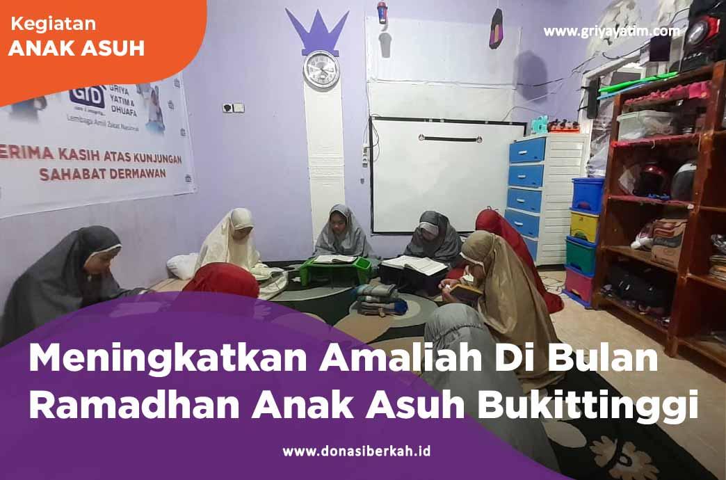 Meningkatkan Amaliah Di Bulan Ramadhan Anak Asuh Bukittinggi