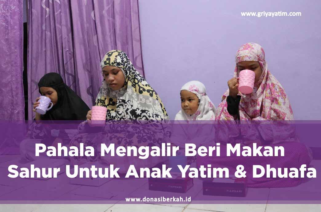 Pahala mengalir Beri makan Sahur Untuk Anak Yatim & Dhuafa