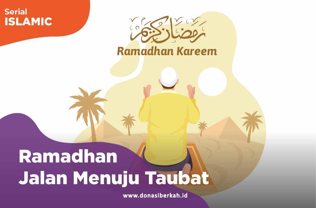 Ramadhan Jalan Menuju Taubat