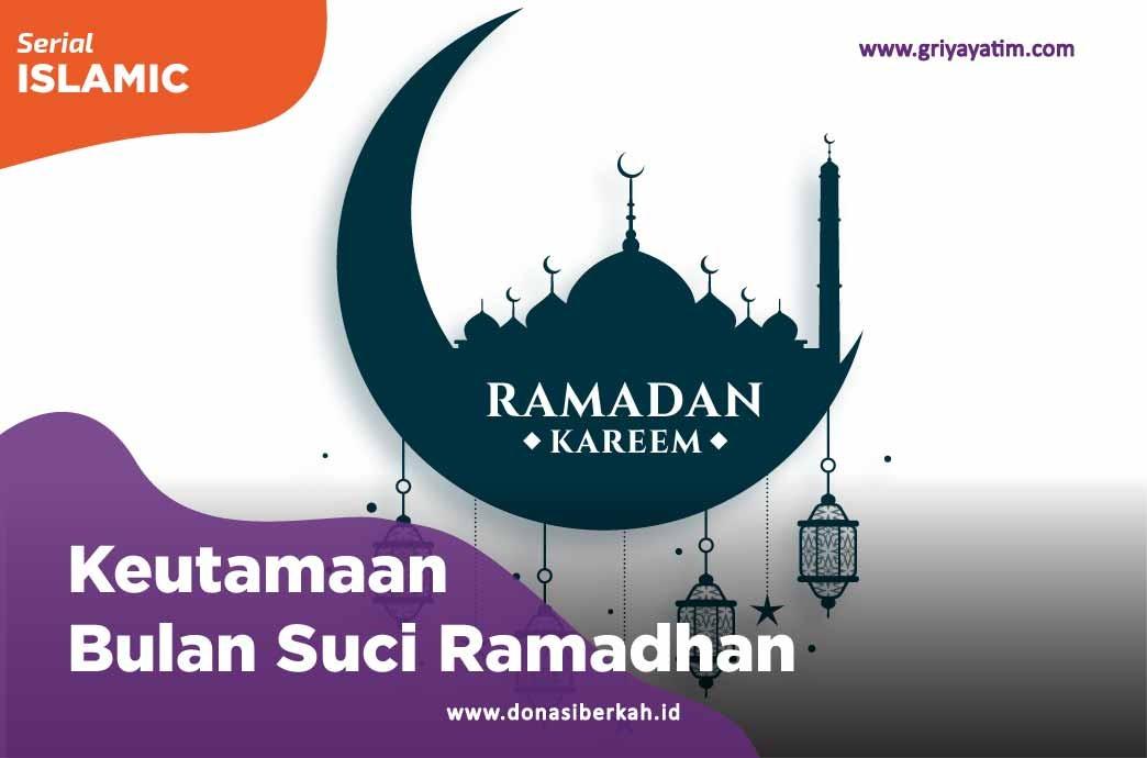 Keutamaan Bulan Suci Ramadhan