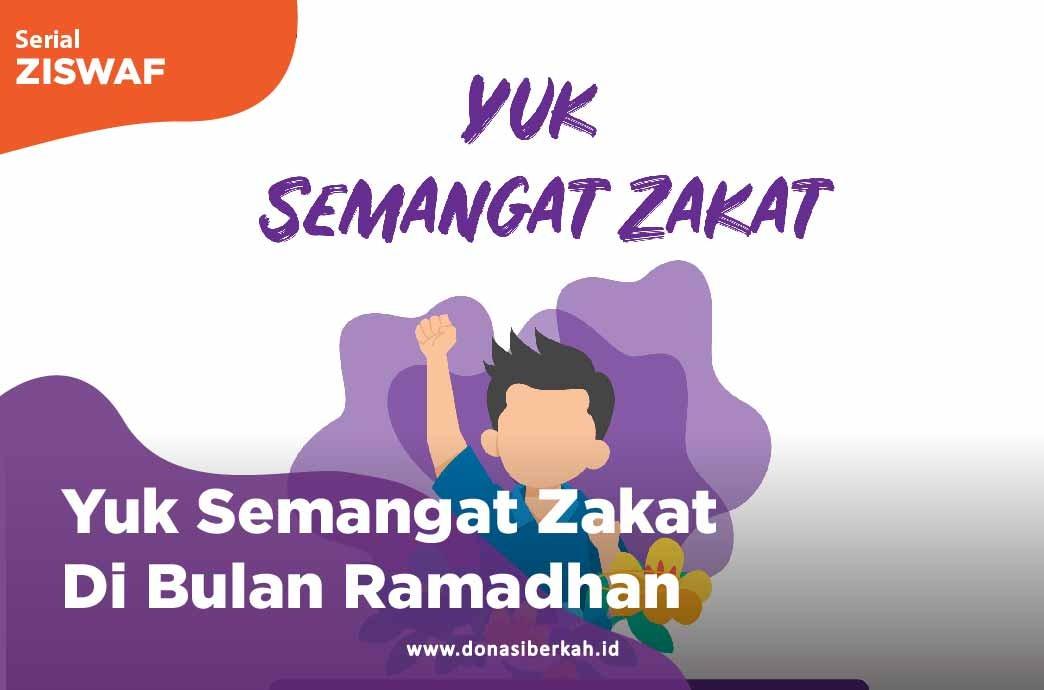 Yuk Semangat Zakat Di Bulan Ramadhan