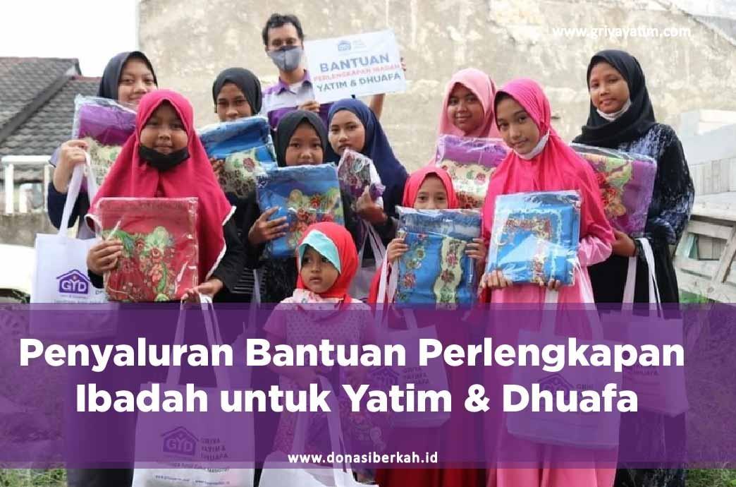 Penyaluran Bantuan Perlengkapan Ibadah Untuk Yatim & Dhuafa