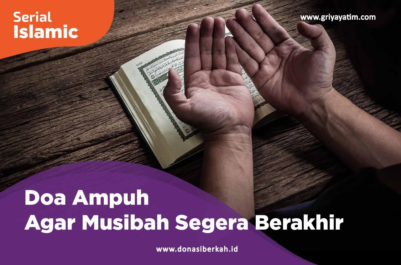 Doa Ampuh Agar Musibah Segera Berakhir