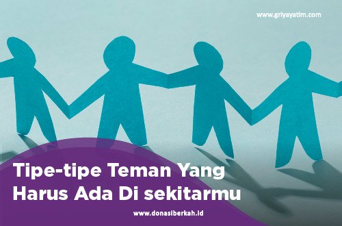 Tipe-tipe Teman Yang Harus Ada Di sekitarmu