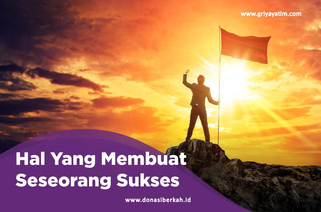 Hal Yang Membuat Seseorang Sukses