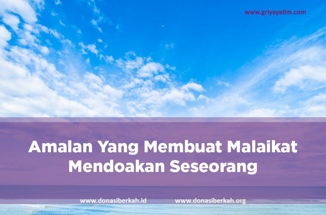 Amalan Yang Membuat Malaikat Mendoakan Seseorang